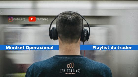 Mindset Operacional - Playlist do Trader